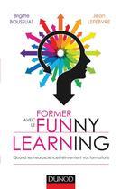 Couverture du livre « Former avec les funny learning » de Brigitte Boussuat et Le Febvre Jean aux éditions Dunod