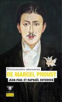 Couverture du livre « Dictionnaire amoureux de Marcel Proust » de Jean-Paul Enthoven et Raphael Enthoven aux éditions Plon