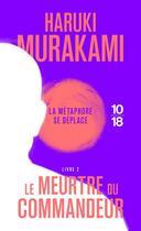 Couverture du livre « Le meurtre du commandeur T.2 » de Haruki Murakami aux éditions 10/18