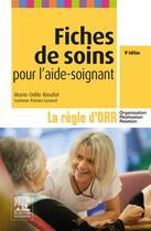 Couverture du livre « Fiches de soins pour l'aide-soignant ; la règle d'ORR » de Marie-Odile Rioufol et Corinne Poirier-Leveel aux éditions Elsevier-masson