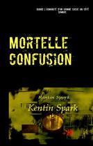 Couverture du livre « Mortelle confusion » de Kentin Spark aux éditions Books On Demand