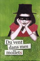 Couverture du livre « Du vent dans mes mollets » de Raphaele Moussafir et Mam'Zelle Rouge aux éditions Intervista