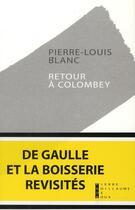 Couverture du livre « Retour à Colombey » de Pierre-Louis Blanc aux éditions Pierre-guillaume De Roux