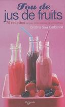 Couverture du livre « Fou de jus de fruits » de Cristina Sala Carbonell aux éditions De Vecchi