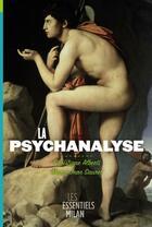 Couverture du livre « La psychanalyse » de Christiane Alberti et Marie-Jean Sauret aux éditions Milan