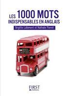 Couverture du livre « Les 1000 mots indispensables ; français/anglais ; anglais/français » de Brigitte Lallement aux éditions First
