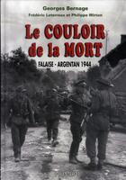 Couverture du livre « Le couloir de la mort ; falaise-argentan, 1944 » de Georges Bernage aux éditions Heimdal