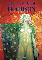 Couverture du livre « Trahison » de Orson-Scott Card aux éditions L'atalante