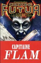Couverture du livre « Capitaine Futur T.2 ; Capitaine Futur à la rescousse » de Edmond Hamilton aux éditions Le Belial