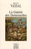 Couverture du livre « La guerre des Demoiselles » de Vassal aux éditions Paris