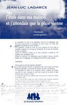 Couverture du livre « J'étais dans ma maison et j'attendais que la pluie vienne » de Jean-Luc Lagarce aux éditions Solitaires Intempestifs