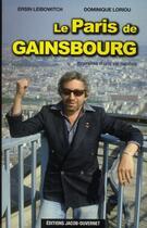 Couverture du livre « Le Paris de Gainsbourg ; itinéraires d'une vie capitale » de Ersin Leibowitch et Dominique Loriou aux éditions Jacob-duvernet