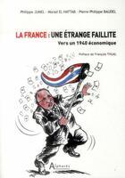Couverture du livre « La France ; une étrange faillite » de Morad El Hattab et Philippe Jumel et Pierre-Philippe Baudel aux éditions Alphares