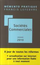 Couverture du livre « Memento Pratique ; Sociétés Commerciales (Edition 2010) » de Collectif aux éditions Lefebvre