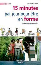 Couverture du livre « 15 minutes par jour pour être en forme » de Nathalie Cousin aux éditions Delville