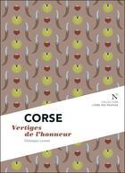 Couverture du livre « Corse ; vertiges de l'honneur » de Jose Lavezzi aux éditions Nevicata