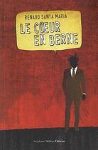 Couverture du livre « Le coeur en berne » de Renaud Santa Maria aux éditions Stephane Million