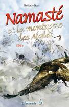 Couverture du livre « Namasté t.2 ; et la montagne des aigles » de Bernard Reymond et Nathalie Wyss aux éditions Limonade