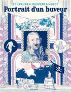 Couverture du livre « Portrait d'un buveur » de Jerome Mulot et Florent Ruppert et Schrauwen aux éditions Dupuis