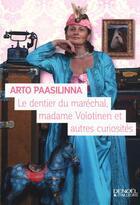 Couverture du livre « Le dentier du maréchal, Madame Volotinen, et autres curiosités » de Arto Paasilinna aux éditions Denoel