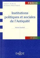 Couverture du livre « Institutions politiques et sociales de l'Antiquité (10e édition) » de Michel Humbert aux éditions Dalloz