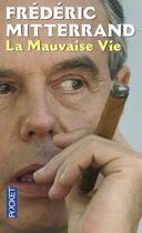 Couverture du livre « La mauvaise vie t.1 » de Frederic Mitterrand aux éditions Pocket