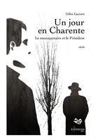 Couverture du livre « Un jour en Charente ; le mousquetaire et le président » de Gilles Cauture aux éditions Le Fantascope