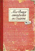 Couverture du livre « Mes bases essentielles en cuisine » de Isabelle Boutte aux éditions Les Cuisinieres