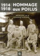 Couverture du livre « Hommage aux poilus ; mémoire de la grande guerre » de Sylvain Negrier aux éditions Communication Presse Edition