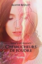 Couverture du livre « Chevaucheurs de foudre » de Agathe Roulot aux éditions Valentina