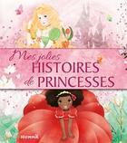 Couverture du livre « Mes jolies histoires de princesses » de Collectif aux éditions Hemma