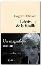 Couverture du livre « L'écrivain de la famille » de Gregoire Delacourt aux éditions Jc Lattes