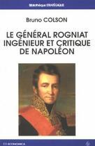 Couverture du livre « Le général rogniat, ingénieur et critique de napoléon » de Bruno Colson aux éditions Economica