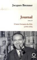 Couverture du livre « Journal t.2 ; à saint-germain-des-près » de Jacques Brenner aux éditions Pauvert