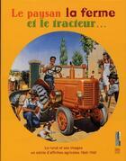 Couverture du livre « La paysan , la ferme et le tracteur - le monde rural et ses images un siecle d'affiche agricoles 186 » de Collectif aux éditions Somogy