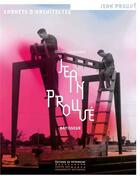 Couverture du livre « Jean Prouvé, bâtisseur » de Olivier Cinqualbre aux éditions Patrimoine