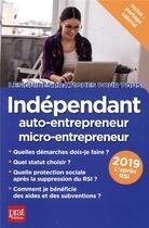 Couverture du livre « Indépendant, auto-entrepreneur, micro entrepreneur 2019 » de Benoit Serio et Dominique Serio aux éditions Prat Editions