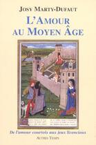 Couverture du livre « Amour au moyen age » de Marty-Dufaut aux éditions Autres Temps