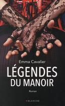 Couverture du livre « Légendes du manoir » de Emma Cavalier aux éditions Blanche