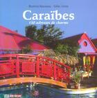 Couverture du livre « Caraibes, 130 Adresses De Charme » de Gilles Lhote et Beatrice Nouveau aux éditions Filipacchi