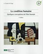 Couverture du livre « La condition humaine ; quelques conceptions de l'être humain (5e édition) » de J.-Claude St-Onge aux éditions Gaetan Morin