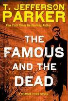 Couverture du livre « The Famous and the Dead » de T. Jefferson Parker aux éditions Penguin Group Us