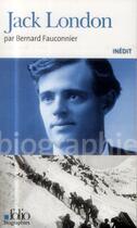 Couverture du livre « Jack London » de Bernard Fauconnier aux éditions Gallimard
