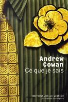 Couverture du livre « Ce que je sais » de Andrew Cowan aux éditions Joelle Losfeld
