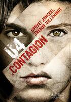 Couverture du livre « U4 ; contagion » de Yves Grevet et Florence Hinckel et Vincent Villeminot et Carole Trebor aux éditions Nathan