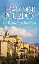 Couverture du livre « La figuière en héritage » de Francoise Bourdon aux éditions Pocket