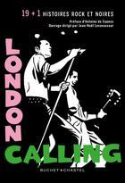 Couverture du livre « London calling ; 19 (+1) nouvelles rock et noires » de Collectif aux éditions Buchet Chastel
