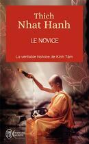Couverture du livre « Le novice ; la véritable histoire de Kinh Tam » de Thich Nhat Hanh aux éditions J'ai Lu