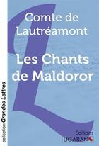 Couverture du livre « Les Chants de Maldoror » de Comte De Lautreamont aux éditions Ligaran