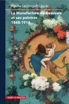 Couverture du livre « La tapisserie de Beauvais et ses peintres (1848-1914) ; portraits croisés » de Agathe Le Drogoffoke aux éditions Mare & Martin